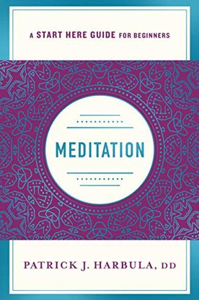 MEDITATION (A START HERE GUIDE) Book