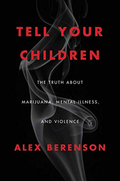 TELL YOUR CHILDREN: THE TRUTELL YOUR CHILDREN: THE TRUTH ABOUT MARIJUANA, MENTAL