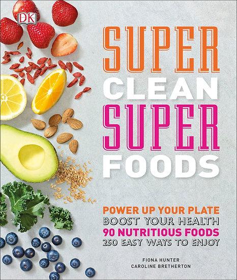 Super Clean Super Foods- Hardback