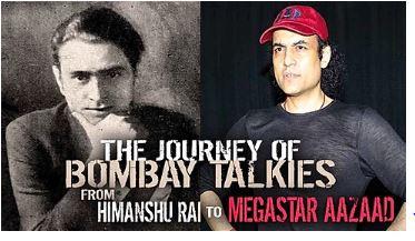 The Journey of Bombay Talkies from Himanshu Rai to Megastar Aazaad.