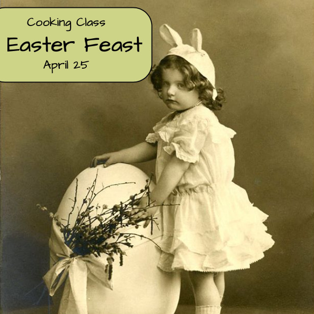 Easter Feast Cooking Class