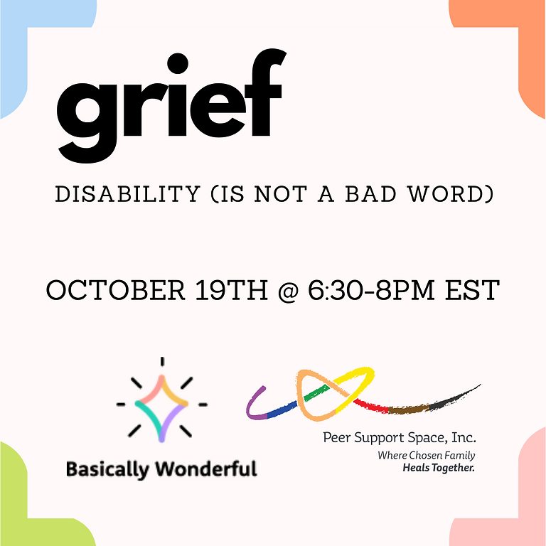 Disability (Is Not a Bad Word)- A Virtual Gathering