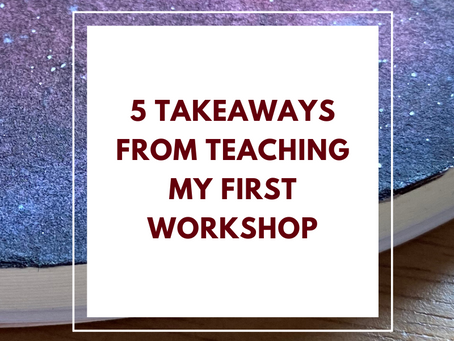 5 Takeaways From Teaching My First Workshop
