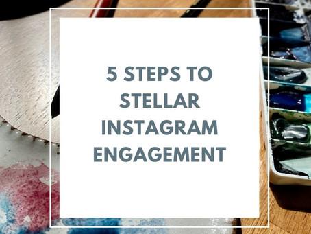 5 Steps to Stellar Engagement on Instagram