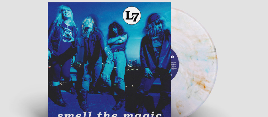 """SMELL THE MAGIC """"30th ANNIVERSARY REISSUE"""" by L7"""