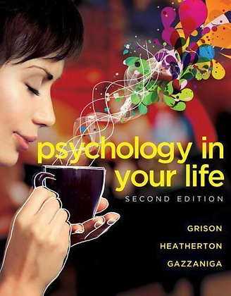 Psychology in Your Life 2nd edition by Sarah Grison, Michael Gazzaniga