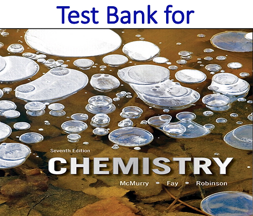 Chemistry 7th Global Edition by John E. McMurry testbank