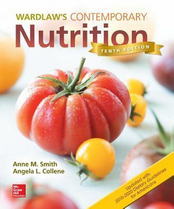Wardlaw's Contemporary Nutrition 10th Edition by Anne Smith