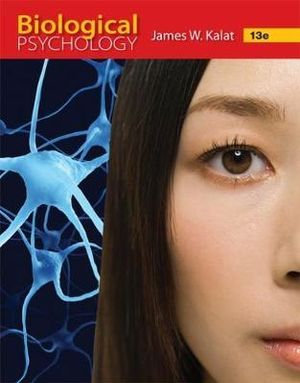 Biological Psychology 13th Edition James W. Kalat Cengage Learning