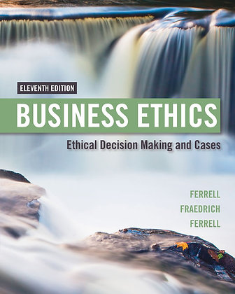 Business Ethics Ethical Decision Making & Cases 11th
