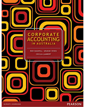 [Solution Manual] Corporate Accounting In Australia by Dagwell By Ron Dagwell
