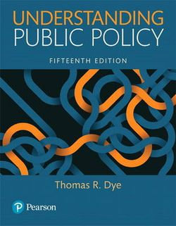 Understanding Public Policy 15th edition by Thomas R. Dye
