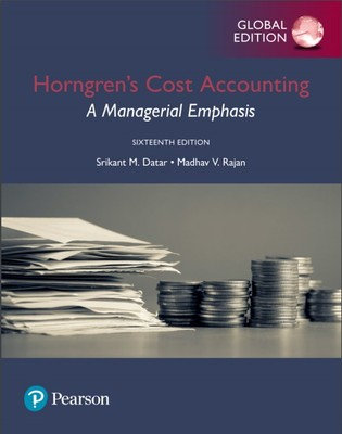 Horngren's Cost Accounting A Managerial Emphasis 16th