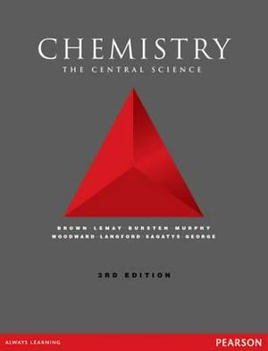 Chemistry : The Central Science by Bruce E. Bursten, H. Eugene LeMay, Theodore E