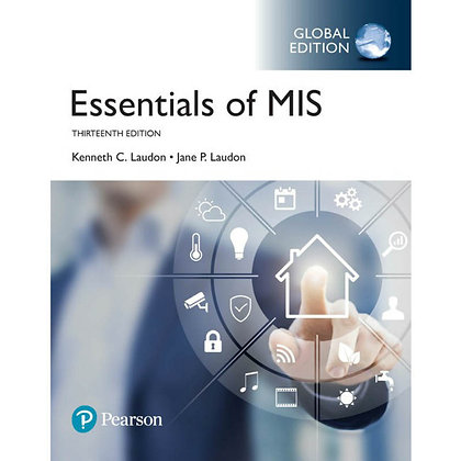 Essentials of MIS 13th edition by Jane Laudon and Kenneth C. Laudon (2018)