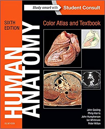 Human Anatomy, Color Atlas and Textbook 6th Edition by John A. Gosling