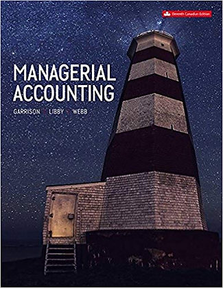 Managerial Accounting 11th Canadian Edition by Garrison