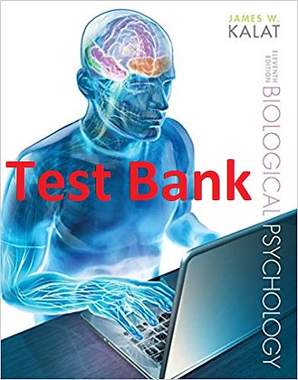 Test bank: Biological Psychology 11th by James W Kalat