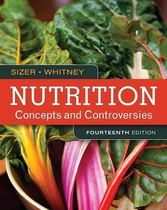 Nutrition Concepts and Controversies 14th Edition- Frances Sizer
