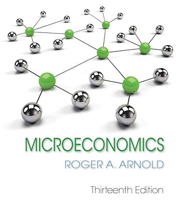 Microeconomics 13th Edition by roger arnold