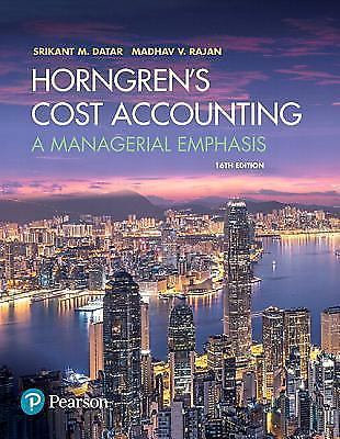 Horngren's Cost Accounting: A Managerial Emphasis 16th Edition