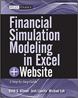Financial Simulation Modeling in Excel, + Website A Step-by-Step Guide
