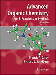Advanced Organic Chemistry Part B Structure and Mechanism