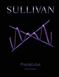 Precalculus 10th Edition by Michael Sullivan Test Bank