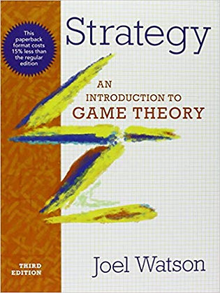Strategy: An Introduction to Game Theory (Third Edition) by Joel Watson