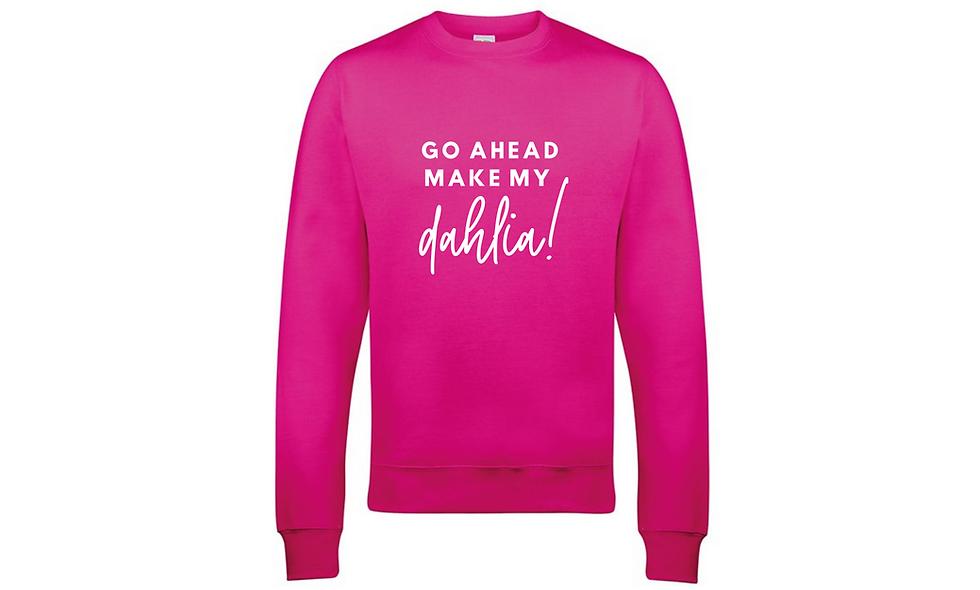 Make My Dahlia Sweatshirt
