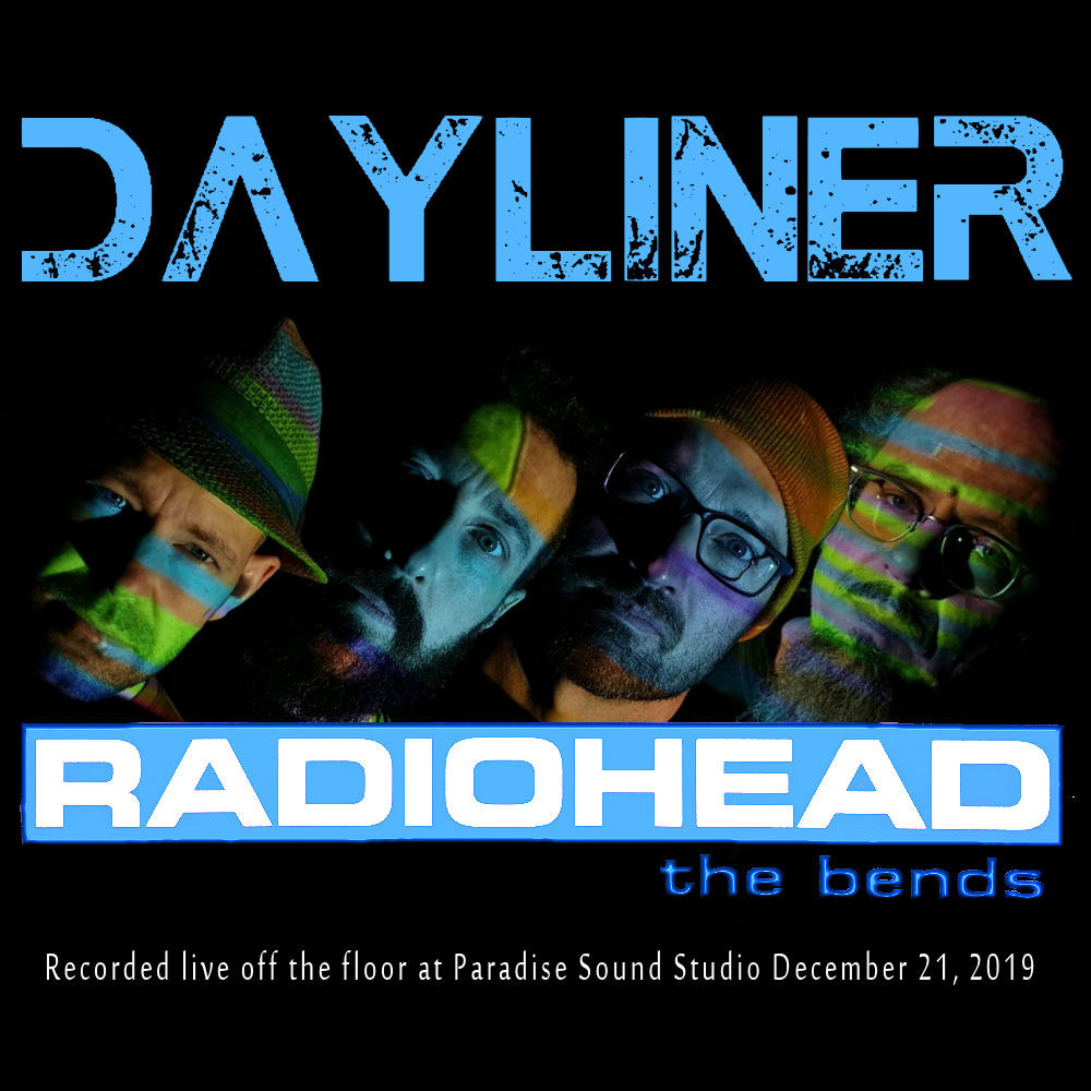 Dayliner - Radiohead - The Bends