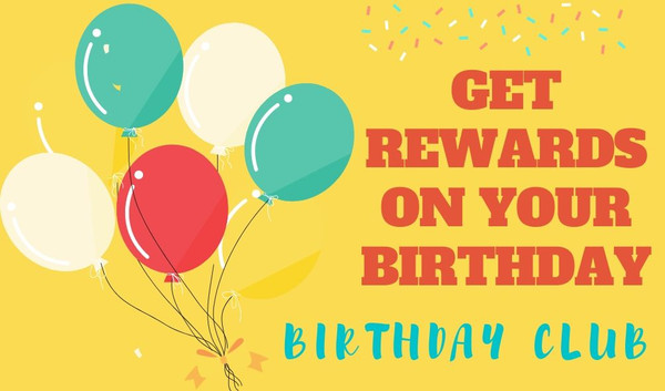 GET REWARDS ON YOUR BIRTHDAY.jpg