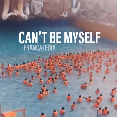 Cant Be Myself (Song 64)
