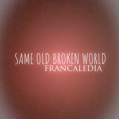 182 Same Old Broken World (Song 182)