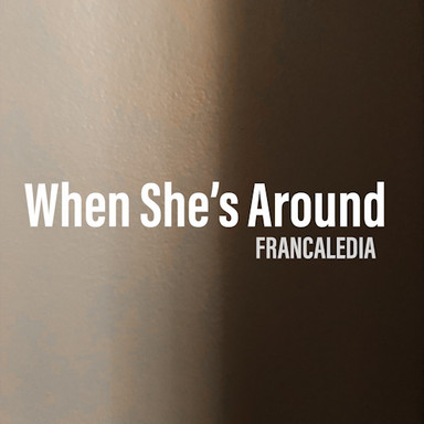 When She's Around (Song 65)
