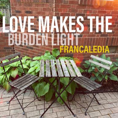 187 Love Makes The Burden Light (Song 18