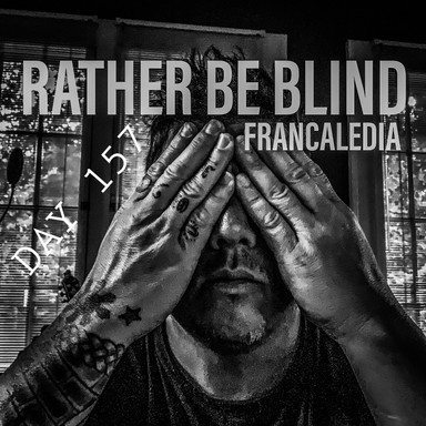 157 Rather Be Blind (Song 157)