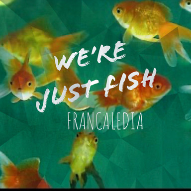 122 We're Just Fish (Song 122)