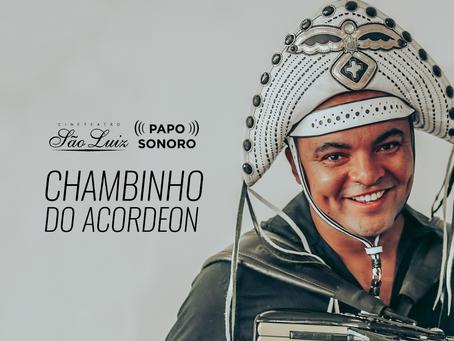 "Chambinho do Acordeon no ""Papo Sonoro"""
