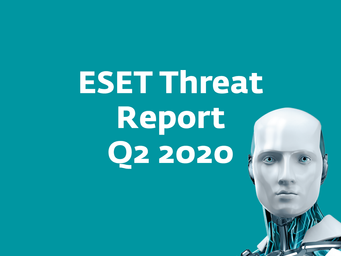 ESET issues Q2 2020 Threat Report - cybercriminals cash in on users adjusting to a covidian world