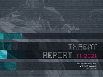 ESET Threat Report T1 2021