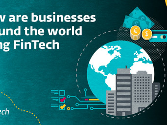 How are businesses around the world using FinTech?