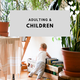 Adulting & Children