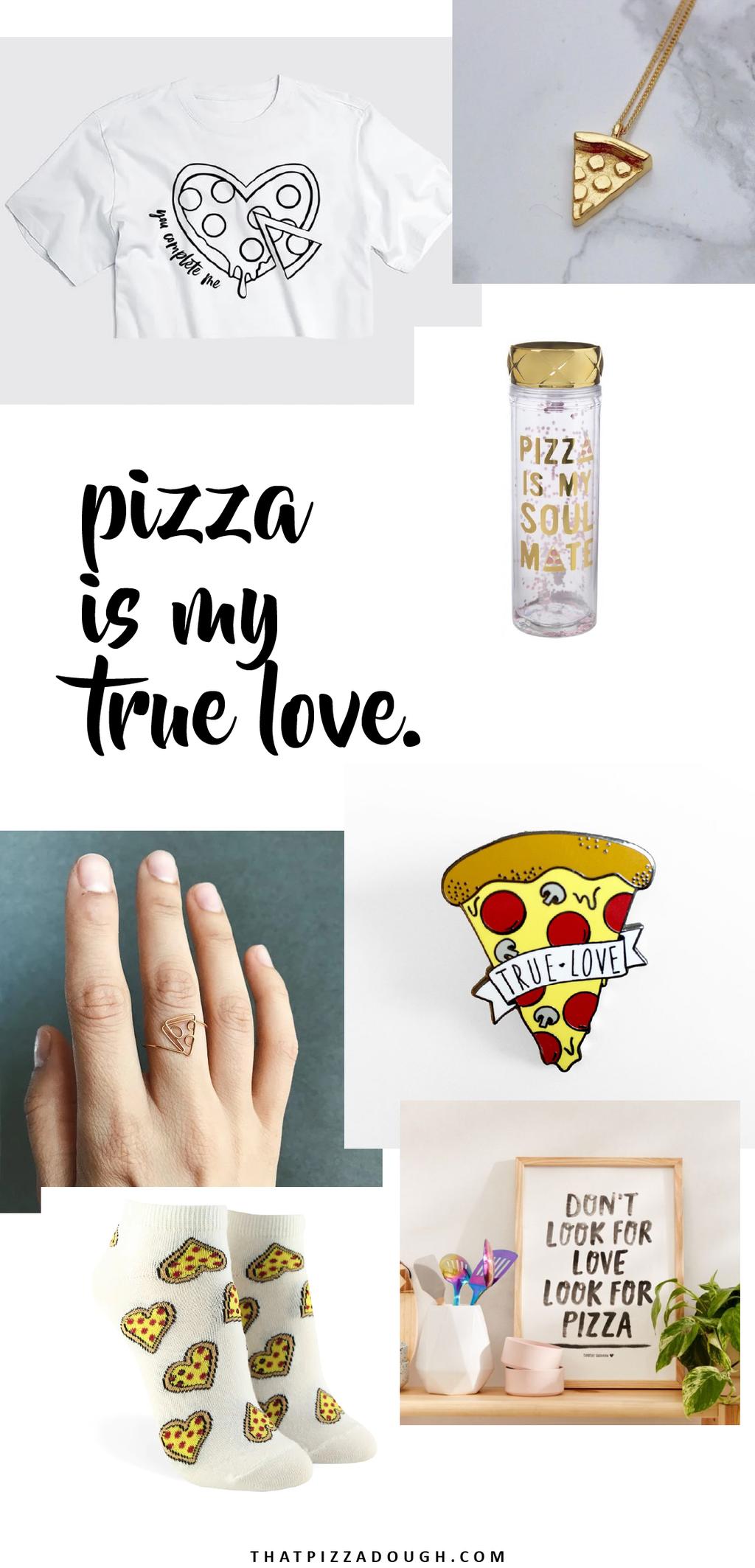 Pizza is my true love
