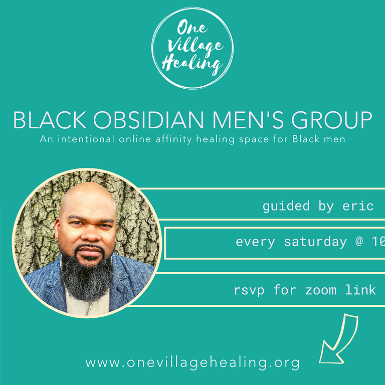 Black Obsidian Men's Group Healing Session (Affinity Healing Space For Black Men)