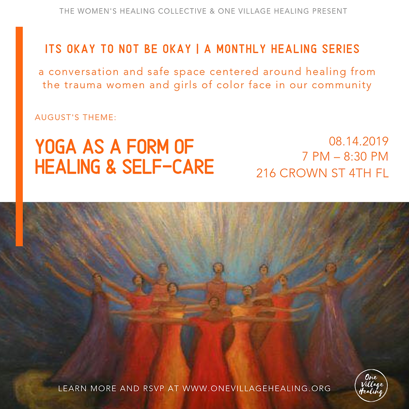 ITS OKAY TO NOT BE OKAY -  A Monthly Healing Series Centering WOC
