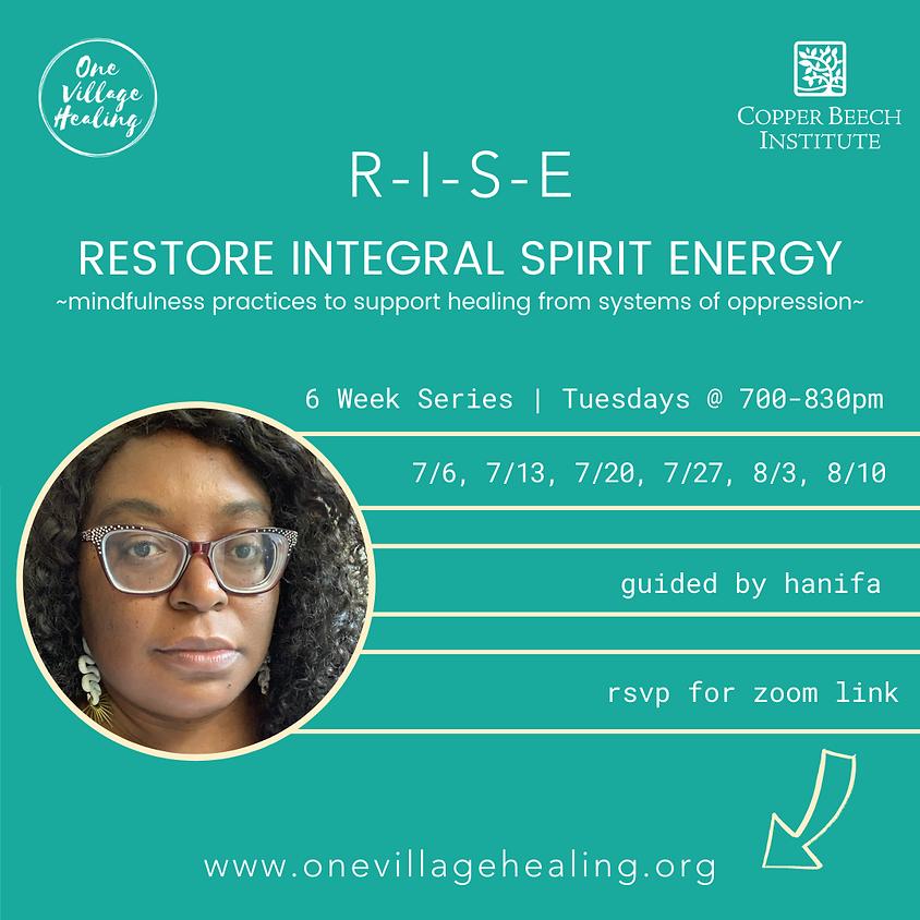 R.I.S.E. (RESTORE INTEGRAL SPIRIT ENERGY)