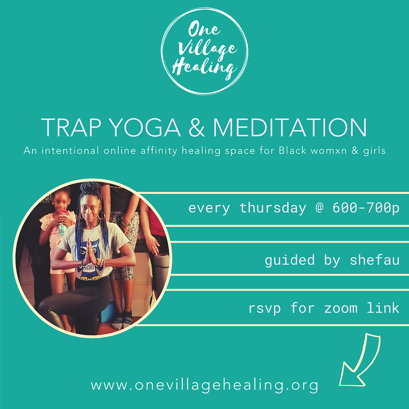Trap Yoga & Meditation (Intentional Affinity Healing Space For Black Womxn & Girls)