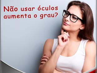 Não usar óculos aumenta o grau?