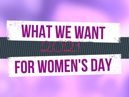 What We Want for Women's Day 2021